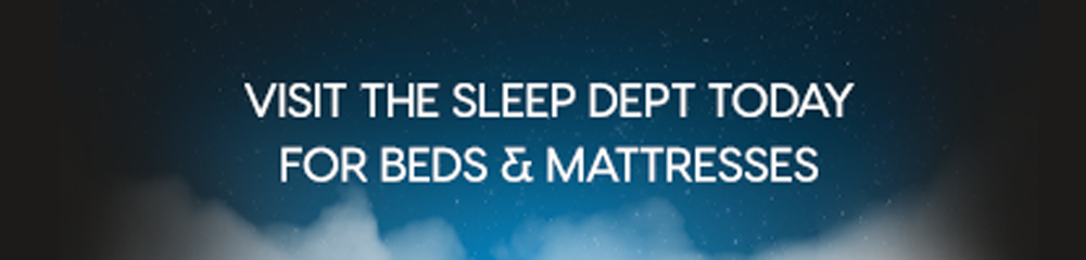 visit the sleep department today for beds and mattresses